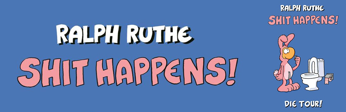 Ralph Ruthe -  Shit Happens! Die Tour 2016!
