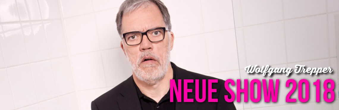 Wolfgang Trepper - Neue Show 2018